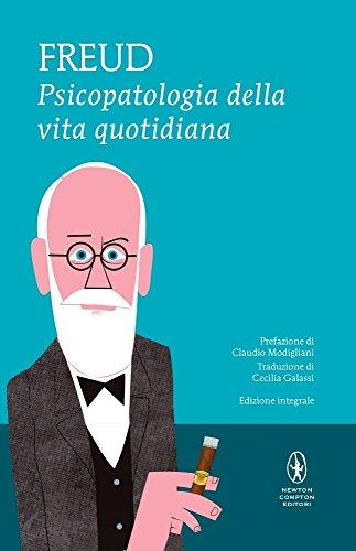 Psicopatologia della vita quotidiana. Ediz. integrale: Sigmund Freud