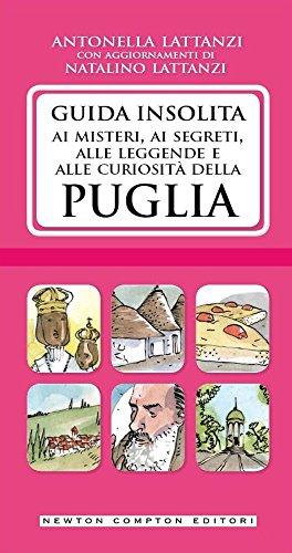 9788854178762: Guida insolita ai misteri, ai segreti, alle leggende e alle curiosità della Puglia