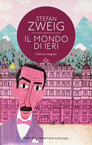Il mondo di ieri: Zweig, Stefan