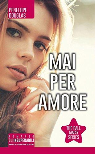 9788854180352: Mai per amore. The Fall Away Series