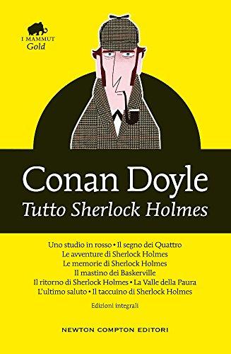 9788854180512: Tutto Sherlock Holmes. Ediz. integrale