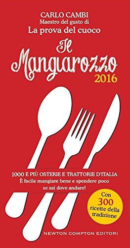 9788854182813: Il Mangiarozzo 2016. 1000 e più osterie e trattorie d'Italia. È facile mangiare bene e spendere poco se sai dove andare!