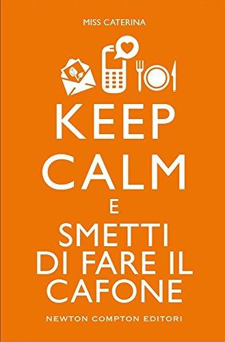 9788854182929: Keep calm e smetti di fare il cafone