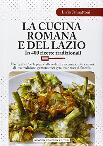9788854185135: La cucina romana e del Lazio. In 400 ricette tradizionali