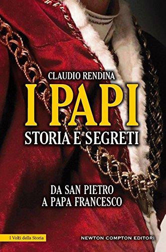 9788854188211: I papi. Storia e segreti. Da san Pietro a papa Francesco