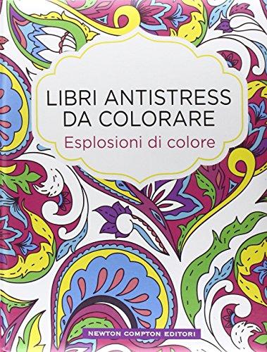 9788854188280: Esplosioni di colore. Libri antistress da colorare (Grandi manuali Newton)