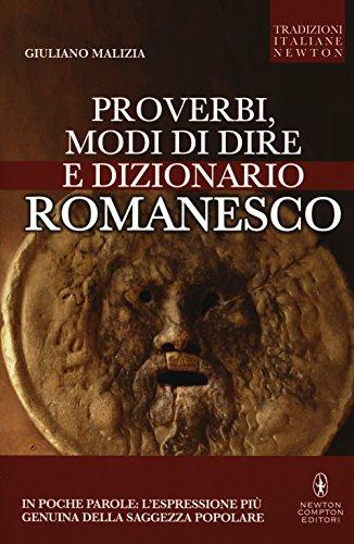 Proverbi, modi di dire e dizionario romanesco: Giuliano Malizia