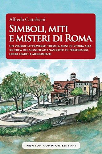 Simboli, miti e misteri di Roma: Alfredo Cattabiani