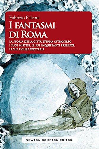 I fantasmi di Roma. La storia della: Fabrizio Falconi
