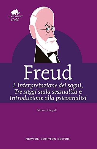 L interpretazione dei sogni-Tre saggi sulla sessualità-Introduzione: Sigmund Freud
