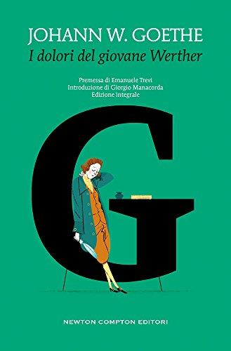 I dolori del giovane Werther: Goethe, Johann Wolfgang