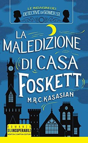 La maledizione di casa Foskett. Le indagini: Kasasian, M. R.