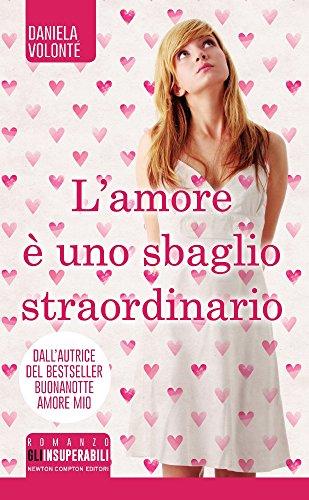 9788854197138: L'amore è uno sbaglio straordinario (Gli insuperabili)