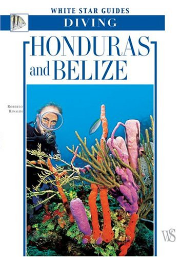 9788854400573: Honduras And Belize: White Star Guides Diving