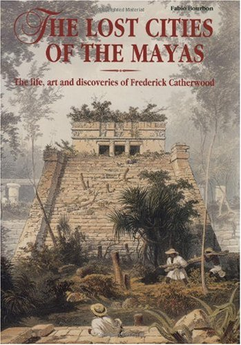 The Lost Cities of the Mayas: The: bourbon, Fabio; Frederick
