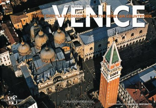 "VENICE: FLYING OVER ""la SERENISSIMA"" and the VENETIAN COUNTRYSIDE *: BERTOLAZZI, Alberto"