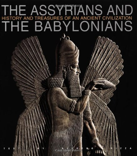9788854402683: Assyrians and Babylonians. Ediz. illustrata (Le grandi civiltà del passato)