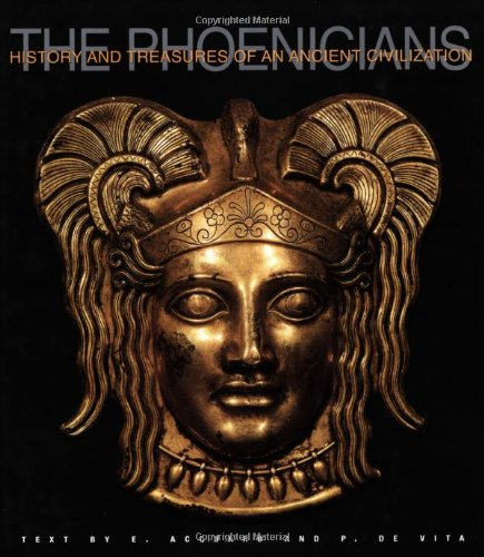 The Phoenicians: History & Treasures Of An Ancient Civilization: Acquaro, Enrico & Paola de...