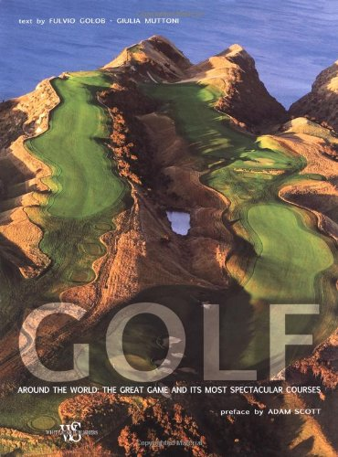 9788854404007: Golf Around the World: The Great Game and Its Most Spectacular Courses