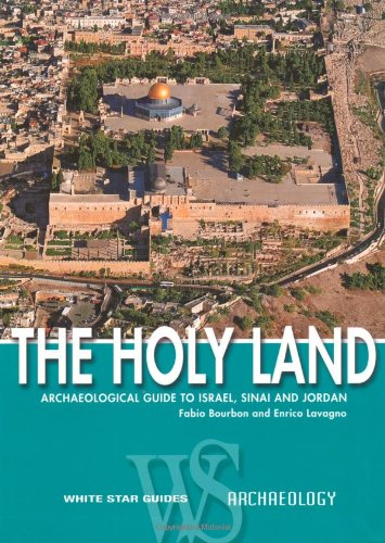 9788854404533: The Holy Land: Archaeological Guide to Israel, Sinai and Jordan (White Star Guides)