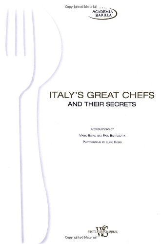 Italy's Great Chefs and Their Hidden Secrets (Hobbies and Sports): Academia Barilla