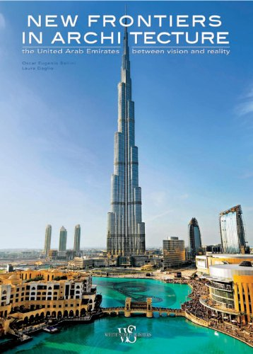 9788854405509: New frontiers in architecture. The United Arab Emirates between vision and reality. Ediz. illustrata (Architetture)