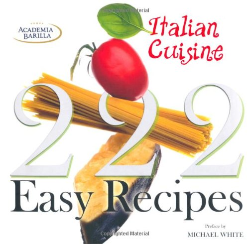 9788854405578: 222 Easy Italian Recipes