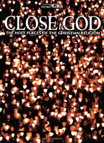 Close to God: Journey to the Places of Christian Spirituality: Tarallo, Pietro