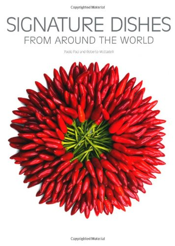 Signature Dishes from Around the World (Hardcover): Paolo Paci