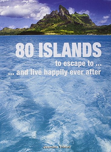 9788854406629: 80 Islands to Escape to...: ... and Live Happily Ever After