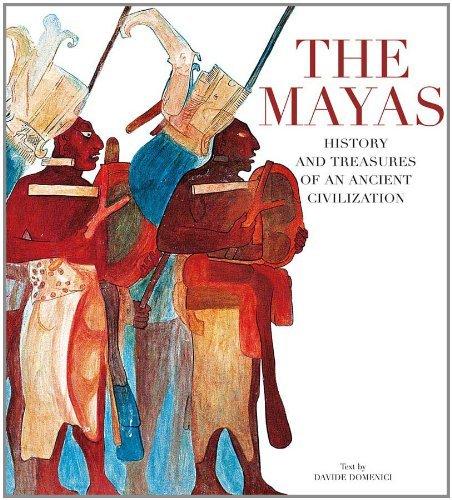 The Mayas: History and Treasures of an: Domenici, Davide