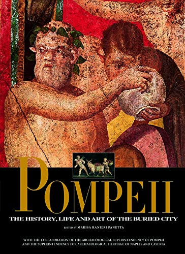 9788854407183: Pompeii: The History, Life and Art of the Buried City
