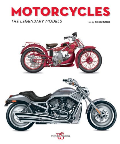 9788854407299: Motorcycles The Legendary Models