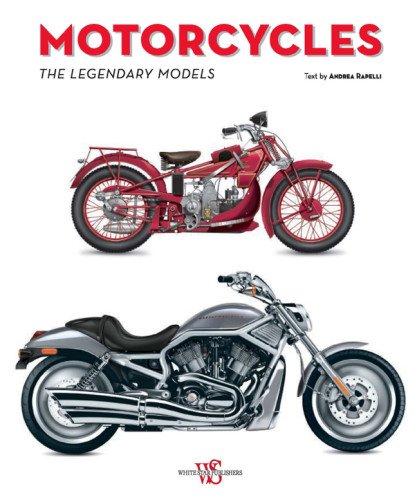 Motorcycles The Legendary Models (Hardcover): Andrea Rapelli