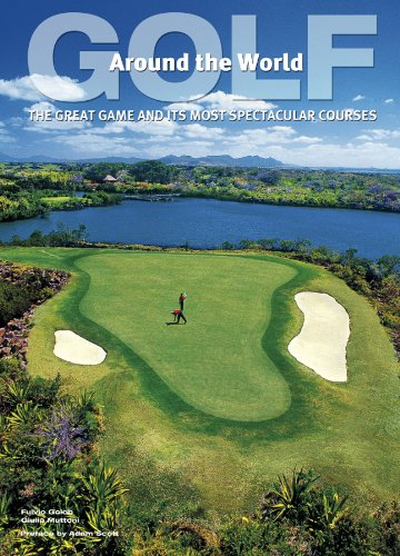 9788854407589: Golf Around the World: The Great Game and Its Most Spectacular Courses