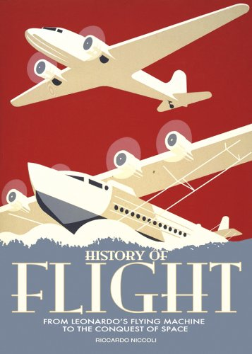 9788854407596: History of Flight: From Leonardo's Flying Machine to the Conquest of Space