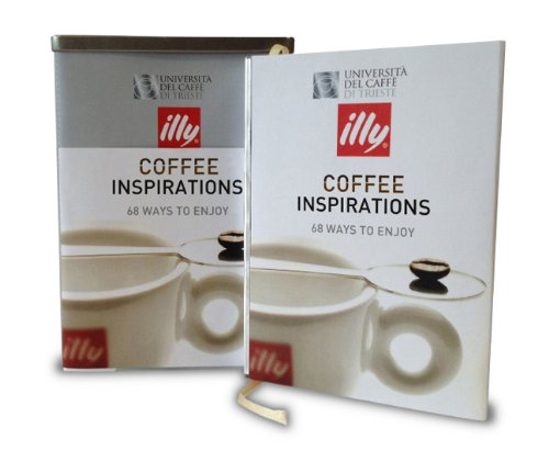 Coffee Inspirations: 70 Ways to Enjoy: illy®; University of