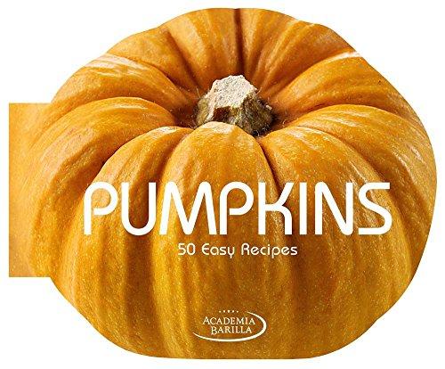 9788854407718: Pumpkins: 50 Easy Recipes