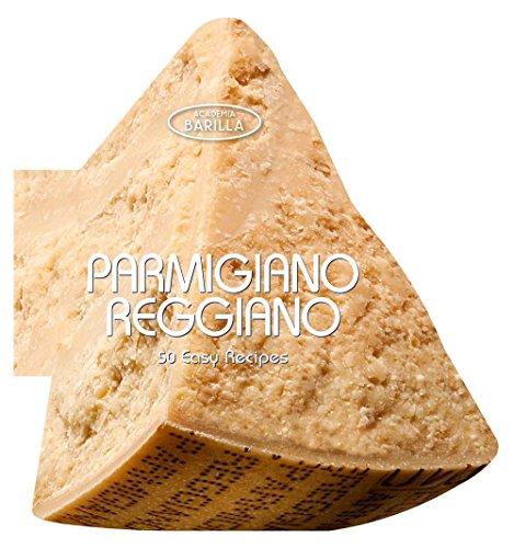 9788854407725: Parmigiano reggiano. 50 easy recipes