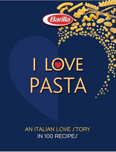 9788854407848: I love pasta. An italian love story in 100 recipes