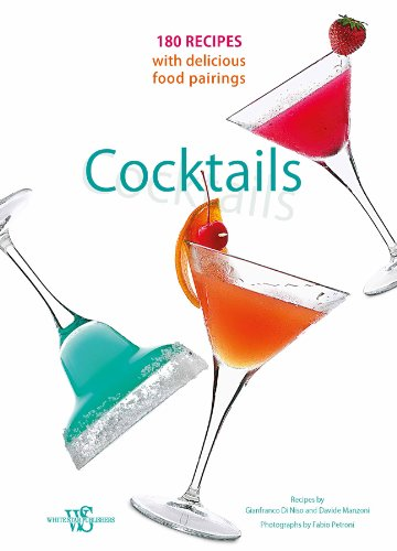 Cocktails: 180 Recipes with Delicious Food Pairings: Di Niso, Gianfranco; Manzoni, Davide