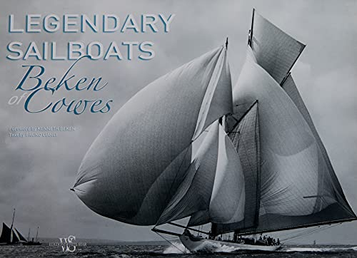 Legendary Sailboats: Beken of Cowes; Cianci, Bruno