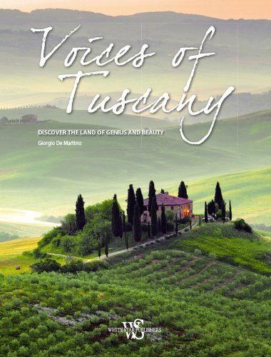 9788854408777: Voices of Tuscany: Discover the Land of Genius and Beauty