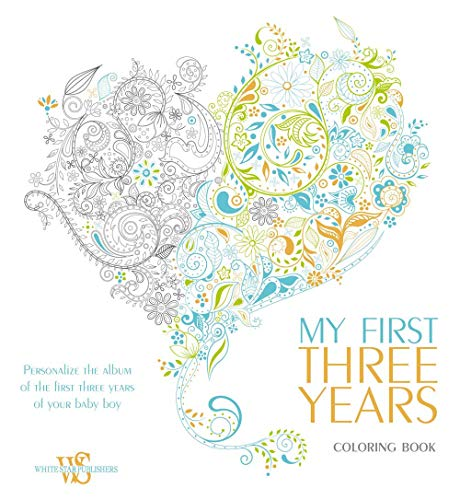 My First Three Years Coloring Book: Personalize the Album of the First Three Years of Your Baby Boy...