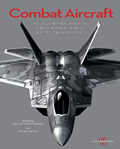 9788854410756: Combat Aircraft: The Legendary Models from World War I to the Present Day