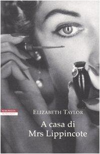 A casa di Mrs. Lippincote - Elizabeth Taylor