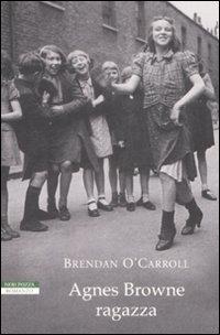 Agnes Browne ragazza. - O' Carroll, Brendan.