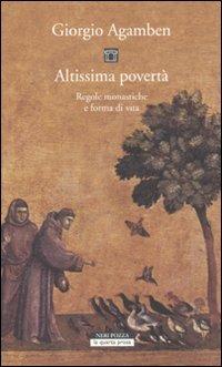 Altissima povertÃ: Regole monastiche e forme di vita (8854505455) by Giorgio Agamben