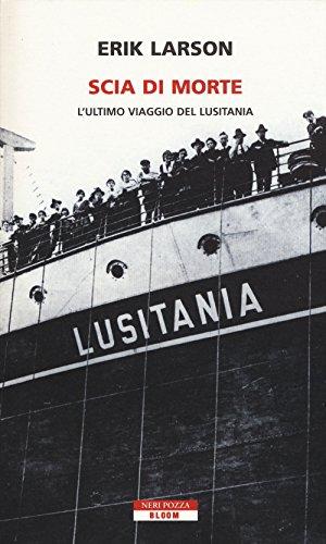9788854508170: Scia di morte: L'ultimo viaggio del Lusitania (2015 Italian Paperback Edition)