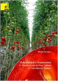 9788854800915: Modelling water requirements of closed-loop soilless culture of greenhouse tomato